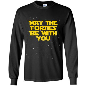 May the Forties Be With You Funny 40th Birthday Gift T Shirt