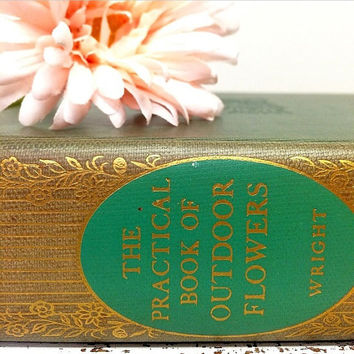 Antique Floral Book, Antique Botany Book, Practical Book of Outdoor Flowers, Gift for Gardener, Florist Gift, Floral Ephemera, Flower Book