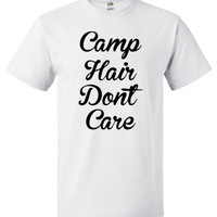 Camp Hair Don't Care Shirt Funny Camping Tee