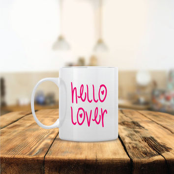 Hello Lover Ceramic Coffee Mug - Dishwasher Safe - Cute Coffee Mug- Funny Coffee Mug - Custom - Personalized