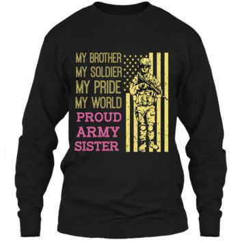 My Brother My Soldier Hero Proud Army Sister T Shirt Gift LS Ultra Cotton Tshirt
