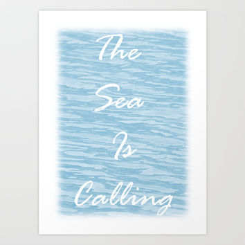 The Sea Is Calling - Sea Blue Art Print by Moonshine Paradise