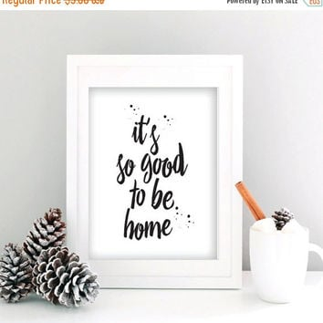 "Printable Word Art, Scandinavian Poster ""It's So Good To Be Home"" Black & White Print, Motivational Print, Scandinavian Print, Holidays"