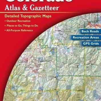 Colorado Atlas and Gazetteer (COLORADO ATLAS AND GAZETTEER)