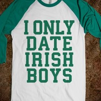 I ONLY DATE IRISH BOYS