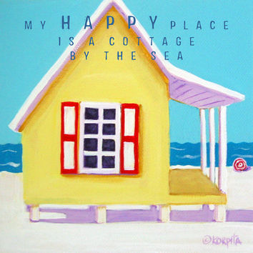 Colorful Beach Cottage Quote Folk Art Seashore Ocean 8x8 10x10 Glicee Print from original painting - A Cottage by the Sea - Korpita ebsq