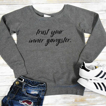 Inner Gangster Sweatshirt, Trust Your Inner Gangster Sweatshirt, Fuzzy Fleece Lined Sweatshirt, Off Shoulder Sweater, Gangsta