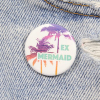 Ex Mermaid 1.25 Inch Pink Back Button Badge