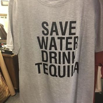 Save Water Drink Tequila T Shirt
