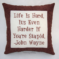Funny Cross Stitch Pillow, Brown Pillow, John Wayne Quote