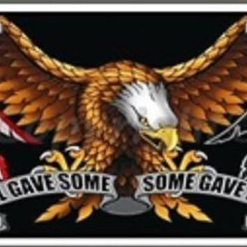 All Gave Some , Some Gave All Eagle and Flag Design Novelty Vanity License Plate Tag Sign