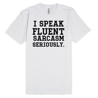 I SPEAK FLUENT SARCASM SERIOUSLY | Fitted T-Shirt | SKREENED