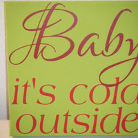 "Baby it's cold outside 8"" x 8"" wrapped canvas-Christmas Home Decor-Green canvas"