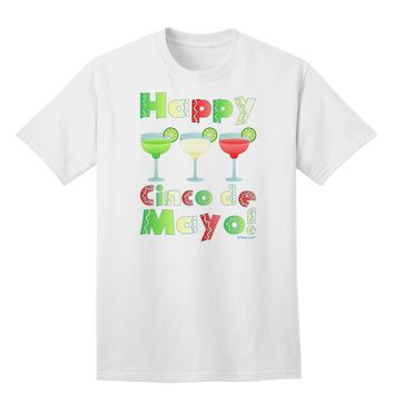 Margaritas - Mexican Flag Colors - Happy Cinco de Mayo Adult T-Shirt by TooLoud
