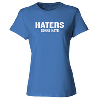 Haters gona hate tshirt - Ladies' Cotton T-Shirt