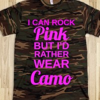 i can rock pink but i'd rather wear camo