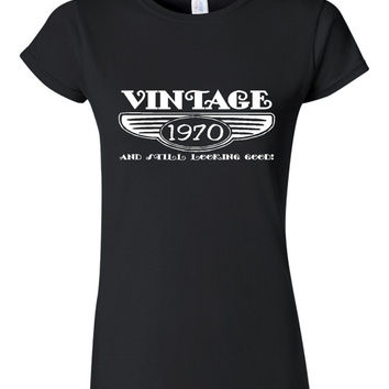 Vintage 1970 And Still Looking Good 45th Bday T Shirt Ladies Men Style Vintage Shirt happy Birthday T Shirt