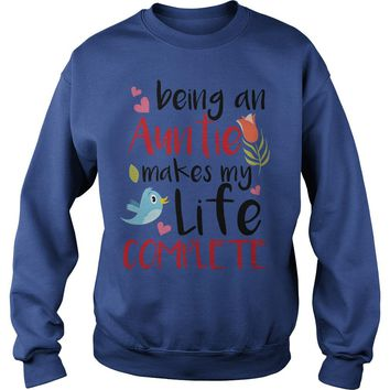 Being an aunt makes my life complete shirt Sweatshirt Unisex