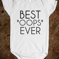 BEST OOPS EVER BABY ONE-PIECE
