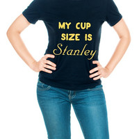 My Cup is the Stanley Cup Hockey - Womens T-Shirt For All You Hockey Lovers - Funny Humor T-shirts 1047