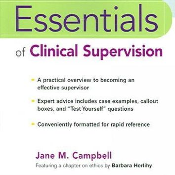 Essentials of Clinical Supervision (Essentials of Mental Health Practice Series): Essentials of Clinical Supervision