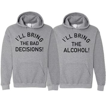 I'll Bring The Alcohol | I'll Bring The Bad Decisions-Hooded Pullover Sweatshirt-Unisex