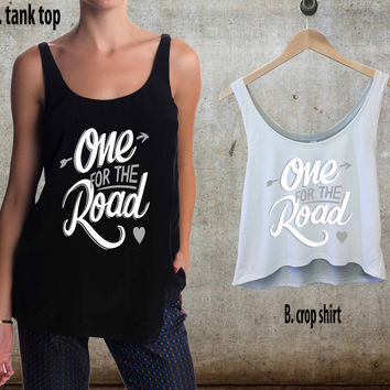 One for the Road Arctic Monkeys For Woman Tank Top , Man Tank Top / Crop Shirt, Sexy Shirt,Cropped Shirt,Crop Tshirt Women,Crop Shirt Women S, M, L, XL, 2XL**