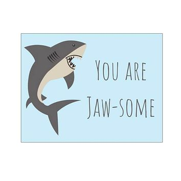 You Are Jaw-Some!