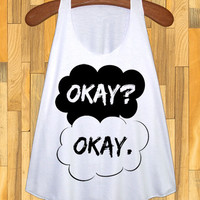 OKAY? OKAY. The Fault in Our Stars Shirt Okay Okay Shirt Clothing Okay Okay Tank Top White Women Ladies Singlet Vest Tank Top Size XS S M