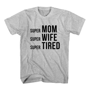 T-Shirt Super Mom Wife Tired