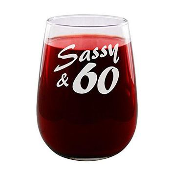 Sandblast Creations Sassy and 60  Engraved Wine Glass  Stemless  17oz  Turn Sixty  60th Birthday  Funny Gifts for Men and Women