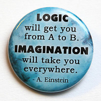 Logic and Imagination - Einstein - Button Pinback Badge 1 1/2 inch 1.5