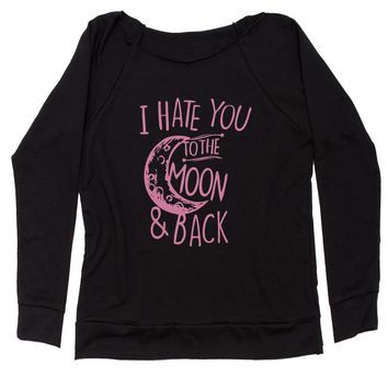 I Hate You To The Moon And Back  Slouchy Off Shoulder Oversized Sweatshirt