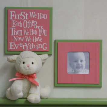 Green and Pink Baby Girl Nursery Decor - Set of 2 - Photo Frame and Sign - First we had each other, Then we had you, Now we have Everything