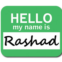 Rashad Hello My Name Is Mouse Pad