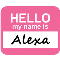 Alexa Hello My Name Is Mouse Pad