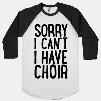 Sorry I Can't I Have Choir