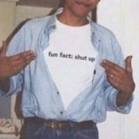 Fun Fact: Shut Up Tee