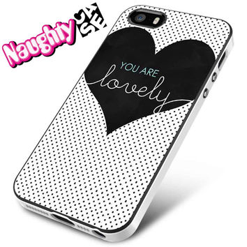 You Are Lovely iPhone 4s iphone 5 iphone 5s iphone 6 case, Samsung s3 samsung s4 samsung s5 note 3 note 4 case, iPod 4 5 Case