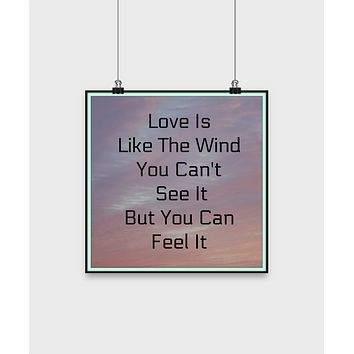"Love Is Like The Wind You Can't See It But You Can Feel It Inspirational Poster Wall Art Home Decor 12"" Poster"