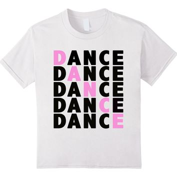 Dance Dance - Cute T-shirt for dancers