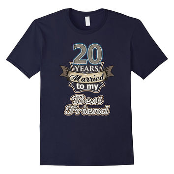 20 years married to my best friend wedding anniversary Shirt