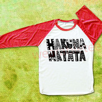 NEW Hakuna Matata TShirts Lion King TShirts Text TShirts Raglan Tee Baseball Shirts Unisex TShirts Women TShirts Men TShirts Red Sleeve Tee