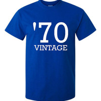 70 Vintage Shirt. Funny, Graphic T-Shirts For All Ages. Ladies And Men's Unisex Style. Makes a Great Gift And Is Comfortable!!!