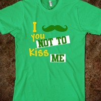 I MUSTACHE YOU NOT TO KISS ME IRISH FUNNY ST PATRICKS DAY SHIRT