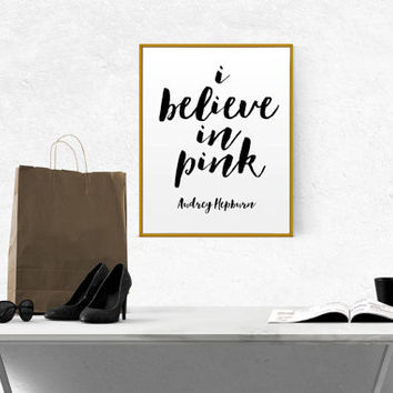 "Audrey Hepburn Quote ""I Believe in Pink""Audrey Hepburn Quote Audrey Hepburn Print Girly Wall Art Pink Wall Decor Bedroom Decor Teen Wall Art"