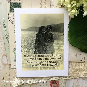 Nothing Compares to the Stomach Ache you Get From Laughing With Your Best Friend Funny Vintage Style Happy Birthday Card Friends Birthday Greeting Card FREE SHIPPING