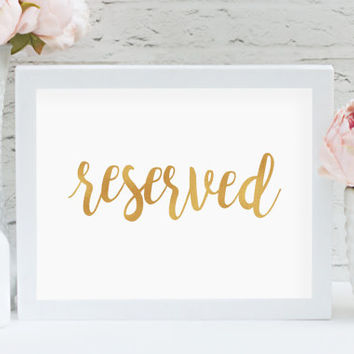 "Reserved 8"" x 10"" DIGITAL DOWNLOAD Gold Printable Wedding Table Sign (Also Available In Bronze And Chalkboard)"