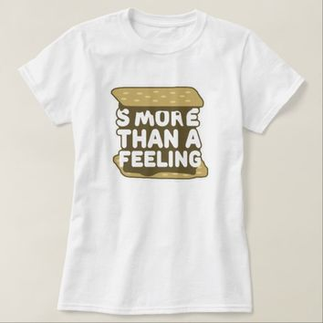 S'more Than a Feeling T-Shirt