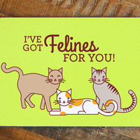 "Funny Love Card ""I've got Felines for you!"" - cute pun card, cat lover card, cat card, greeting cards, cute cat illustration, romantic card"